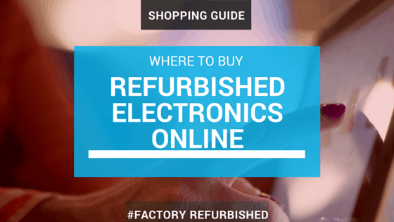 Where To Buy Refurbished Electronics Online