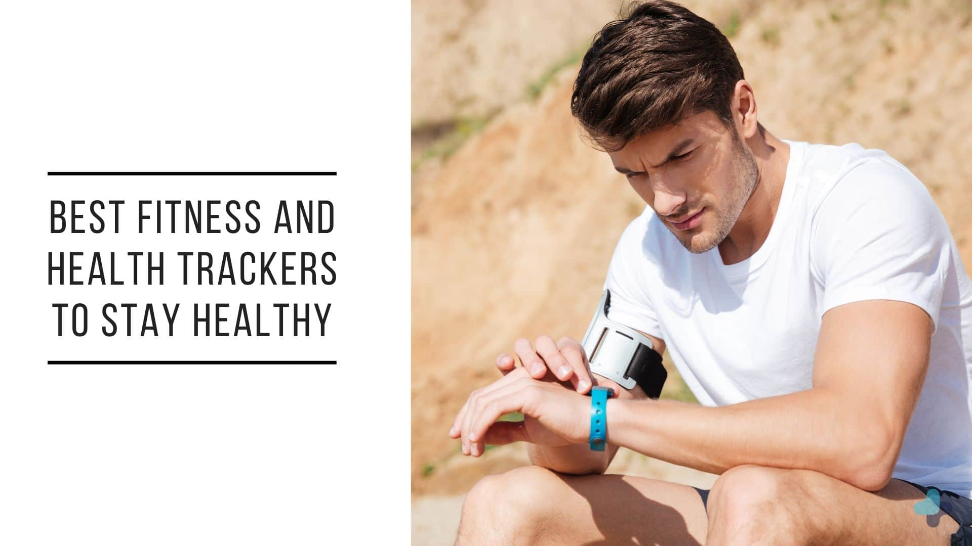 Best Fitness and Health Trackers to Stay Healthy