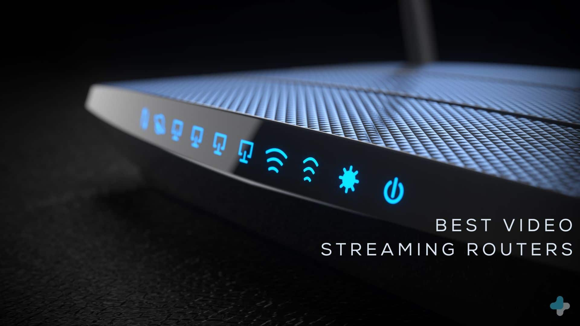 Best video Streaming Routers